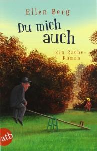 Du mich auch: Ein Racheroman von Ellen Berg